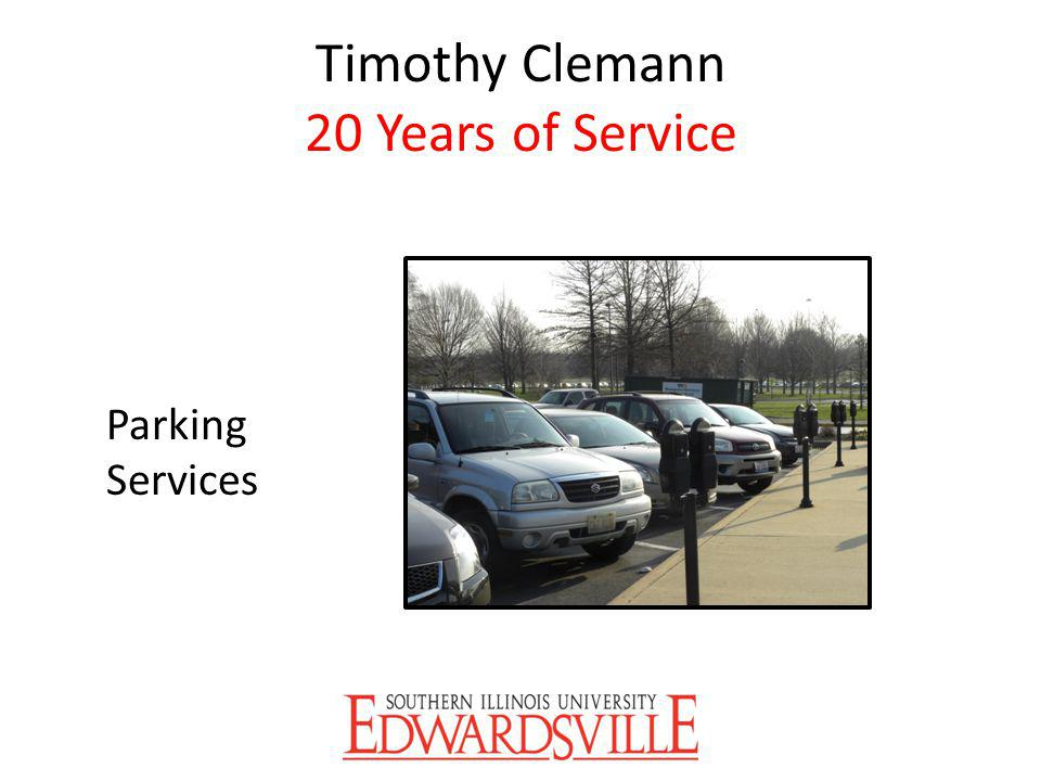 Timothy Clemann 20 Years of Service Parking Services