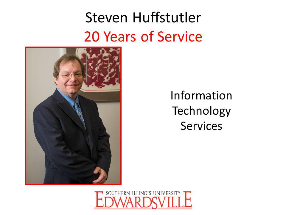 Steven Huffstutler 20 Years of Service Information Technology Services