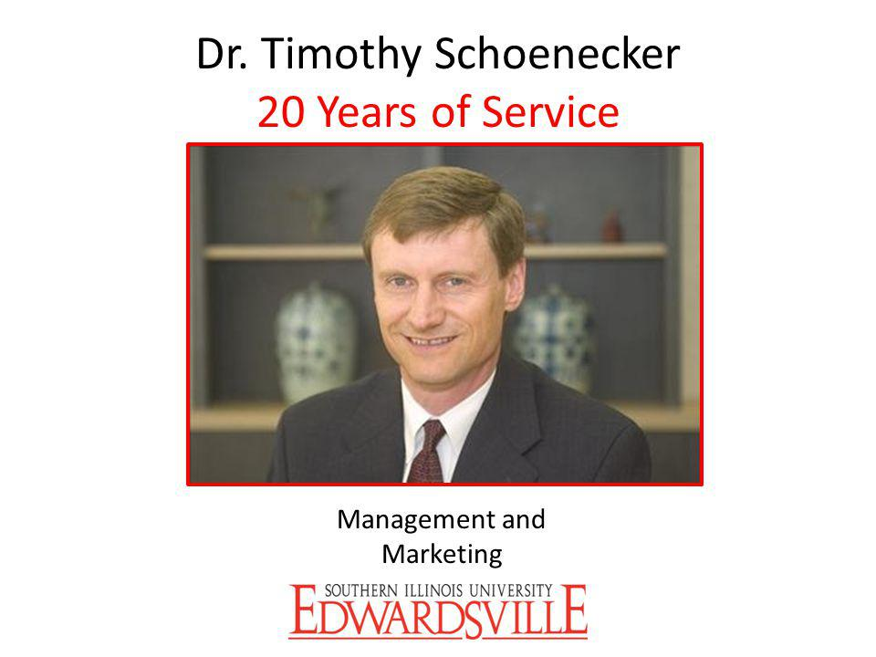 Dr. Timothy Schoenecker 20 Years of Service Management and Marketing