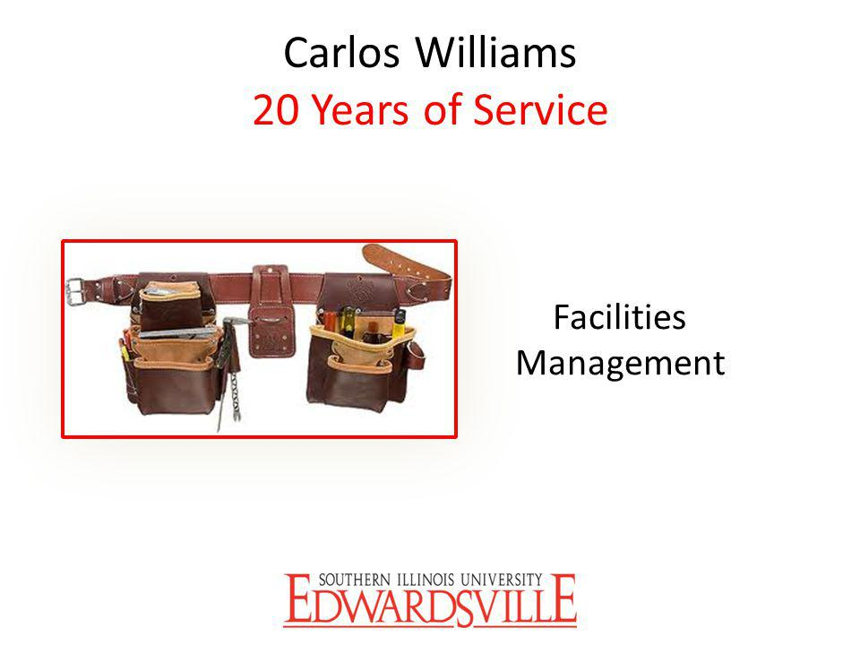 Carlos Williams 20 Years of Service Facilities Management