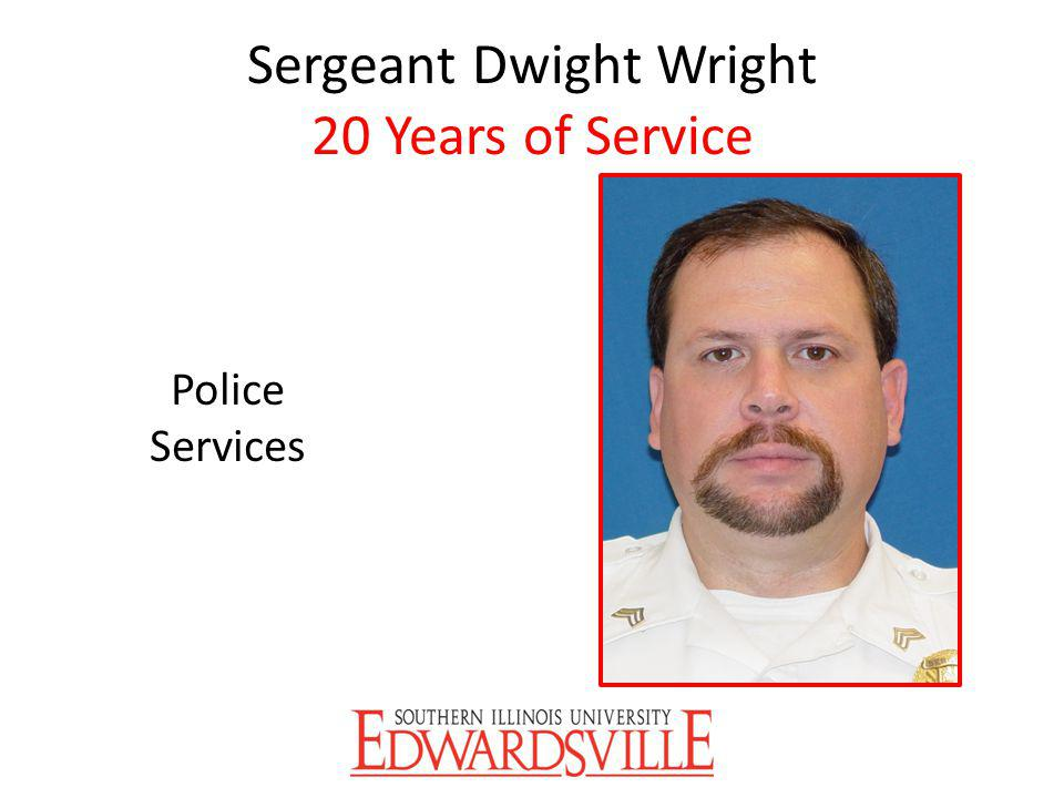 Sergeant Dwight Wright 20 Years of Service Police Services