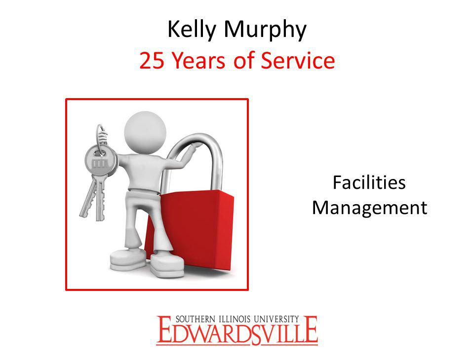 Kelly Murphy 25 Years of Service Facilities Management
