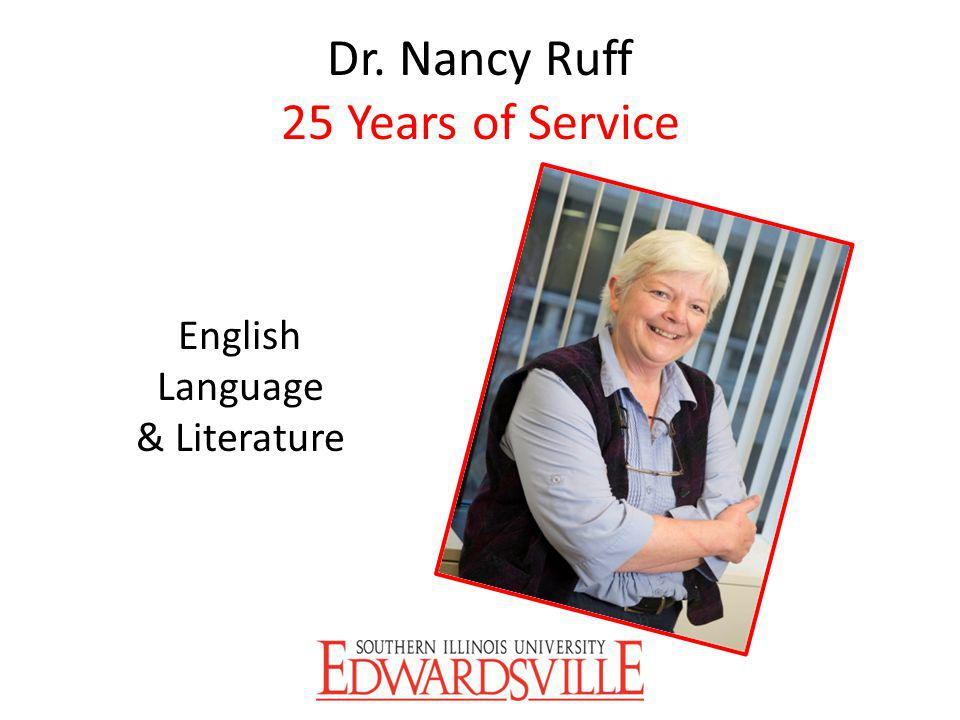 Dr. Nancy Ruff 25 Years of Service English Language & Literature