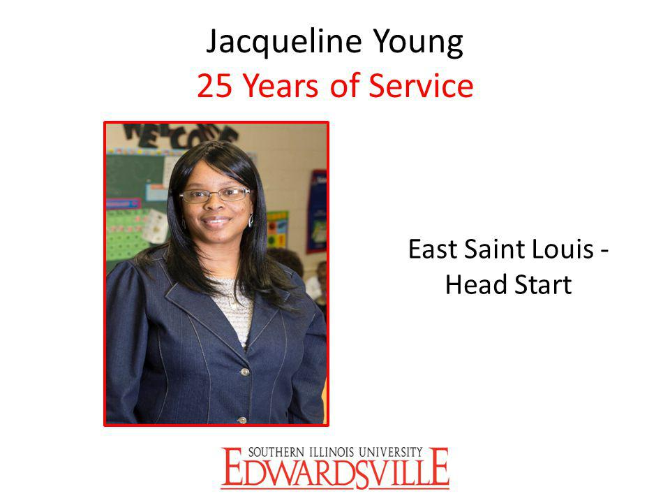 Jacqueline Young 25 Years of Service East Saint Louis - Head Start