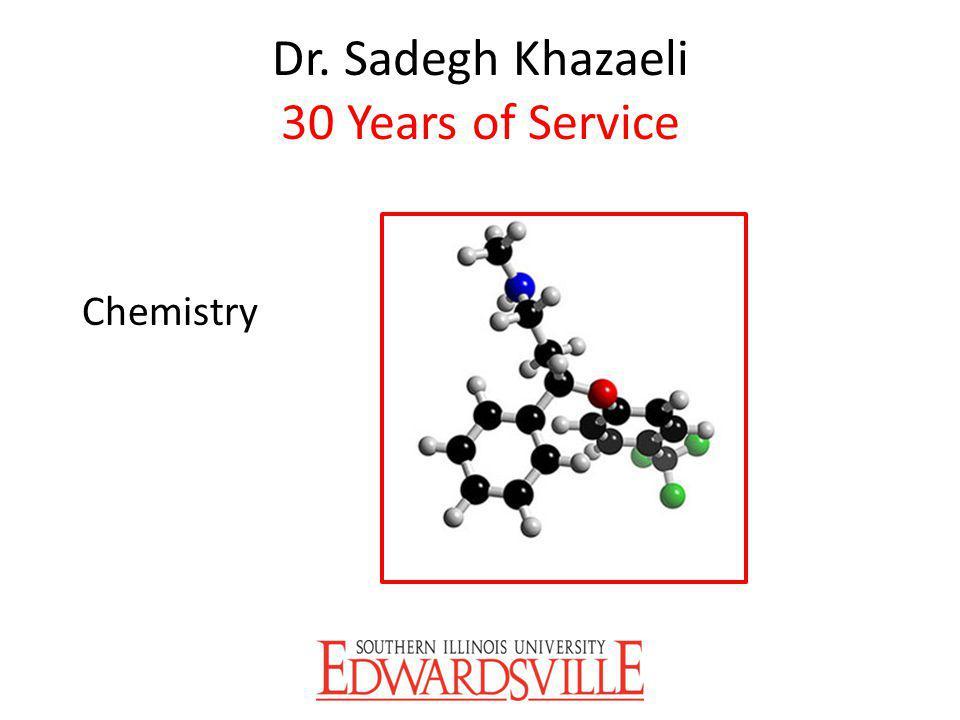 Dr. Sadegh Khazaeli 30 Years of Service Chemistry