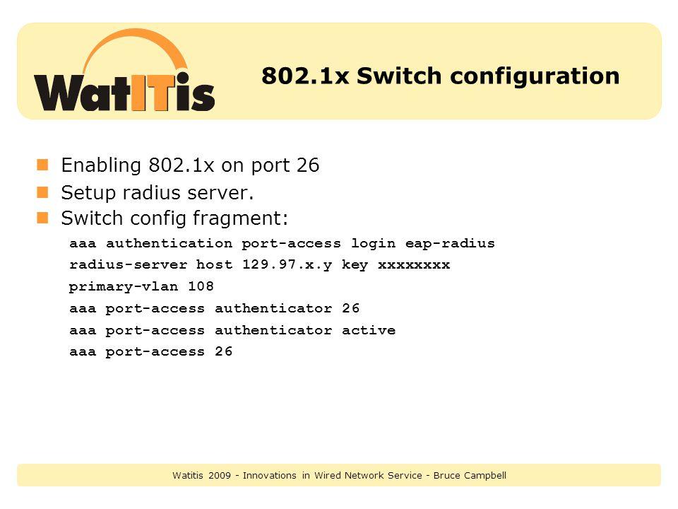 802.1x Switch configuration Enabling 802.1x on port 26 Setup radius server.