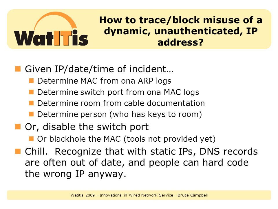 How to trace/block misuse of a dynamic, unauthenticated, IP address.