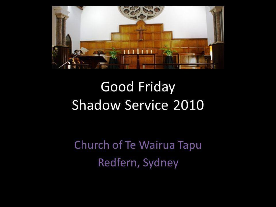 Good Friday Shadow Service 2010 Church of Te Wairua Tapu Redfern, Sydney