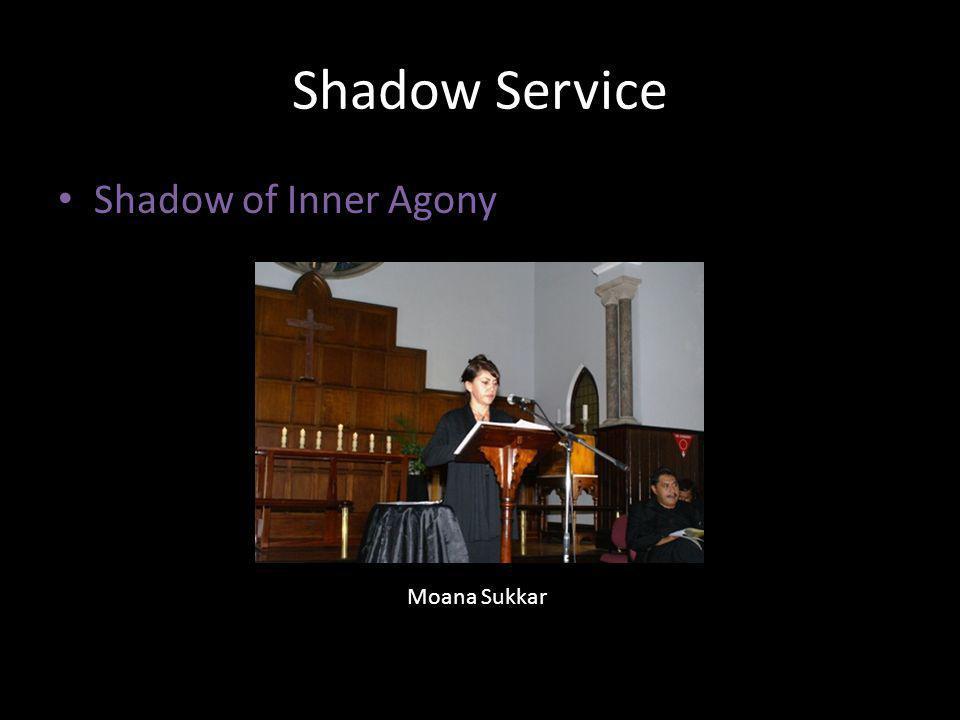 Shadow Service Shadow of Inner Agony Moana Sukkar