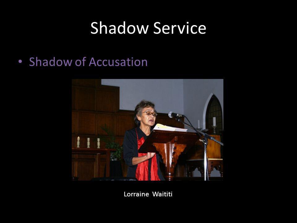 Shadow Service Shadow of Accusation Lorraine Waititi