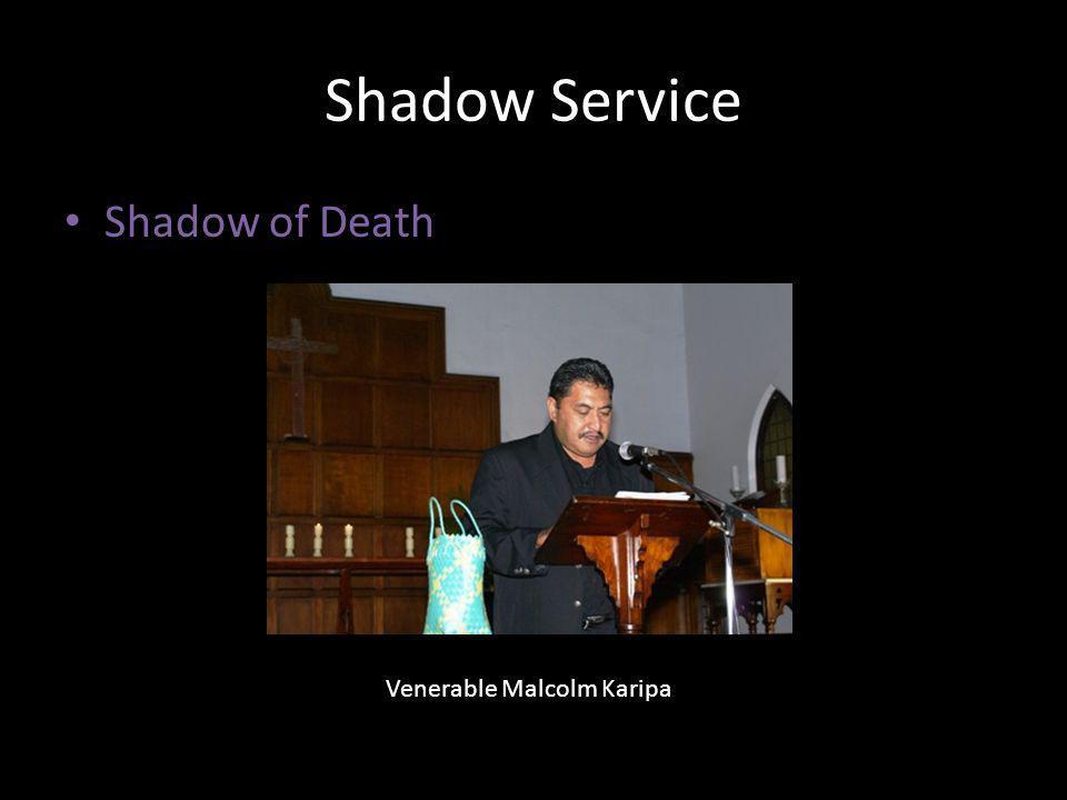 Shadow Service Shadow of Death Venerable Malcolm Karipa