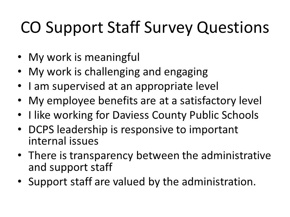 CO Support Staff Advisory Building Trust Outlet for work condition issues and concerns Outlet for communication with Supt and Cabinet Fun is Good comm