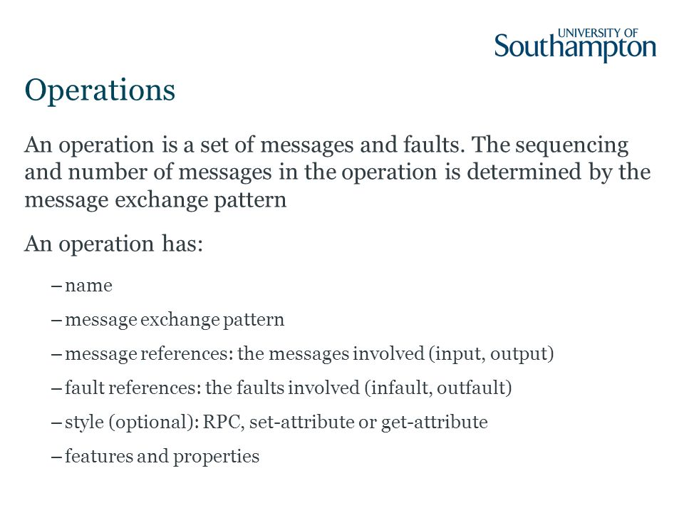 Operations An operation is a set of messages and faults.