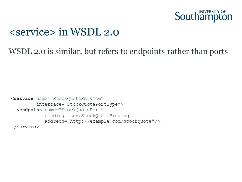 in WSDL 2.0 WSDL 2.0 is similar, but refers to endpoints rather than ports