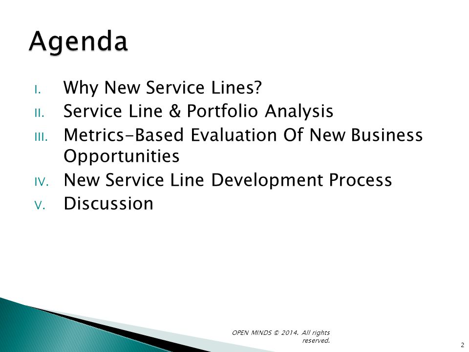 I. Why New Service Lines? II. Service Line & Portfolio Analysis III. Metrics-Based Evaluation Of New Business Opportunities IV. New Service Line Devel