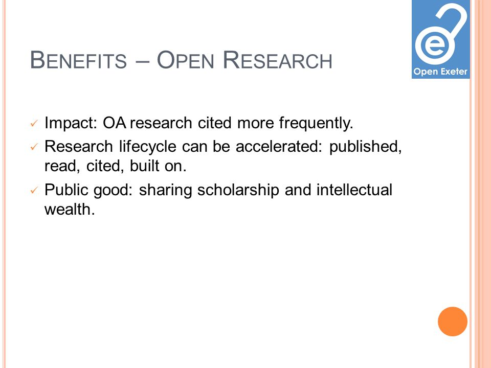 B ENEFITS – O PEN R ESEARCH Impact: OA research cited more frequently.