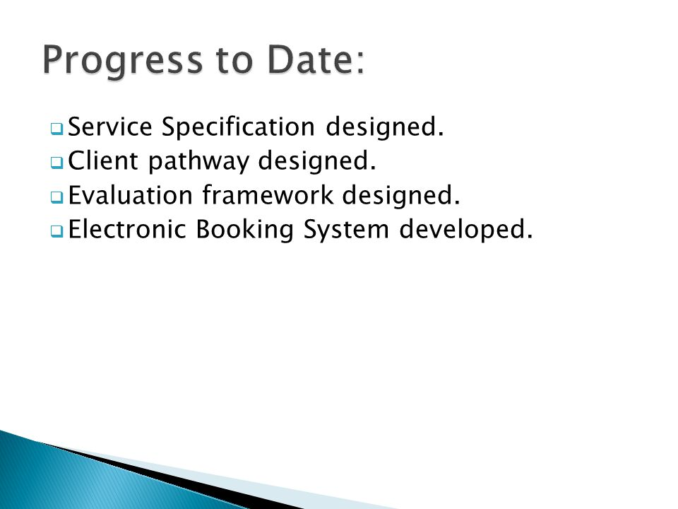 Service Specification designed. Client pathway designed.