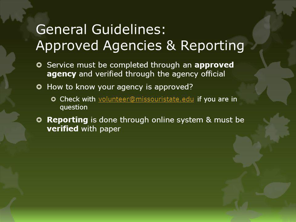 General Guidelines: Approved Agencies & Reporting Service must be completed through an approved agency and verified through the agency official How to know your agency is approved.