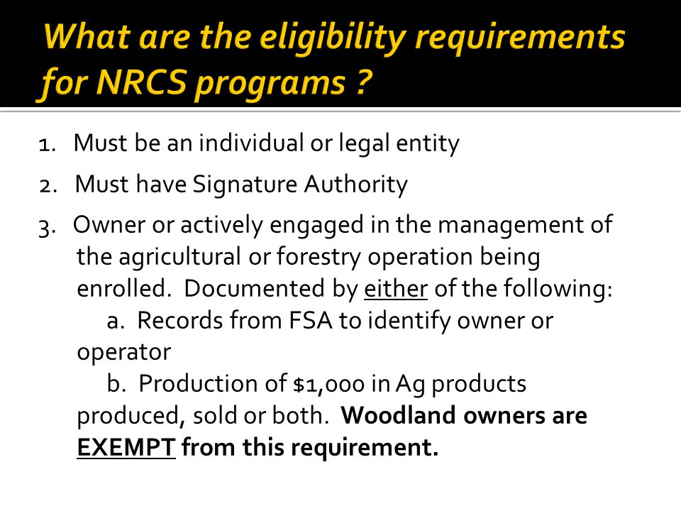 1. Must be an individual or legal entity 2. Must have Signature Authority 3.