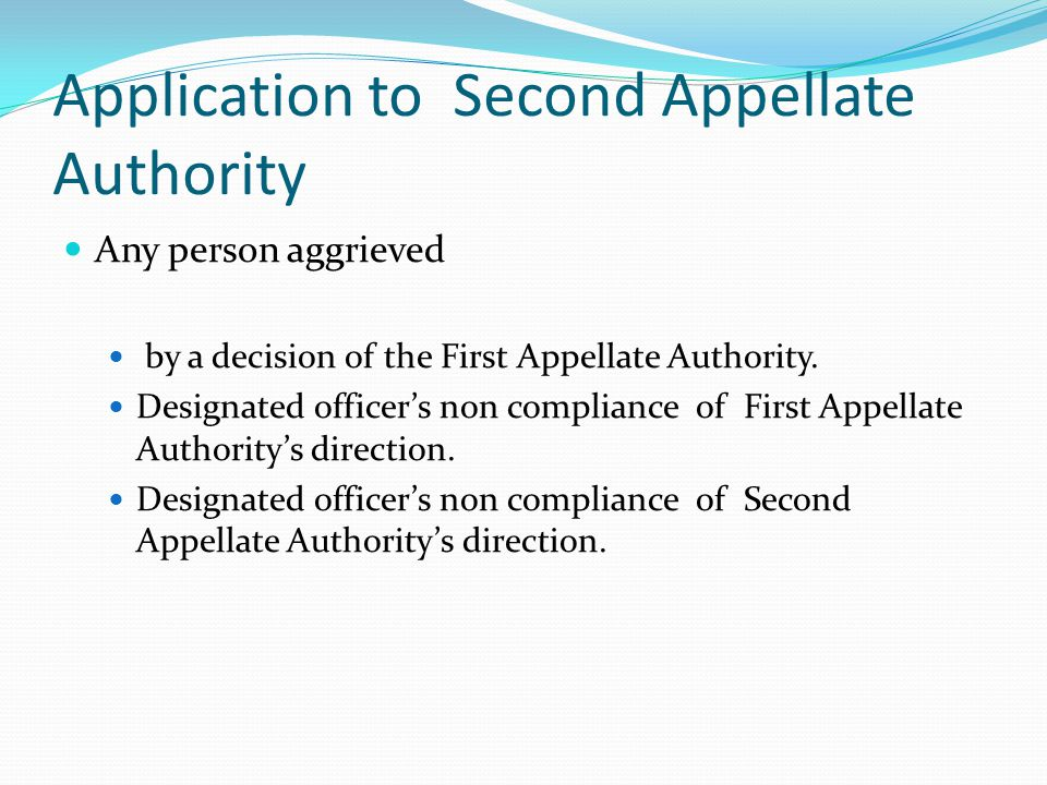 Application to Second Appellate Authority Any person aggrieved by a decision of the First Appellate Authority.