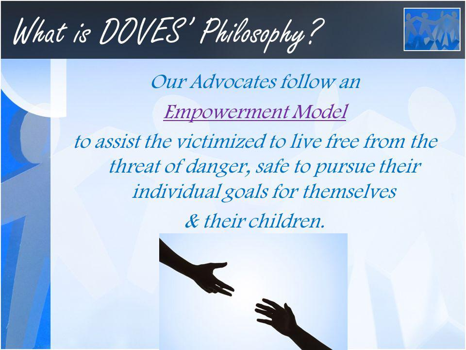 What is DOVES Philosophy.