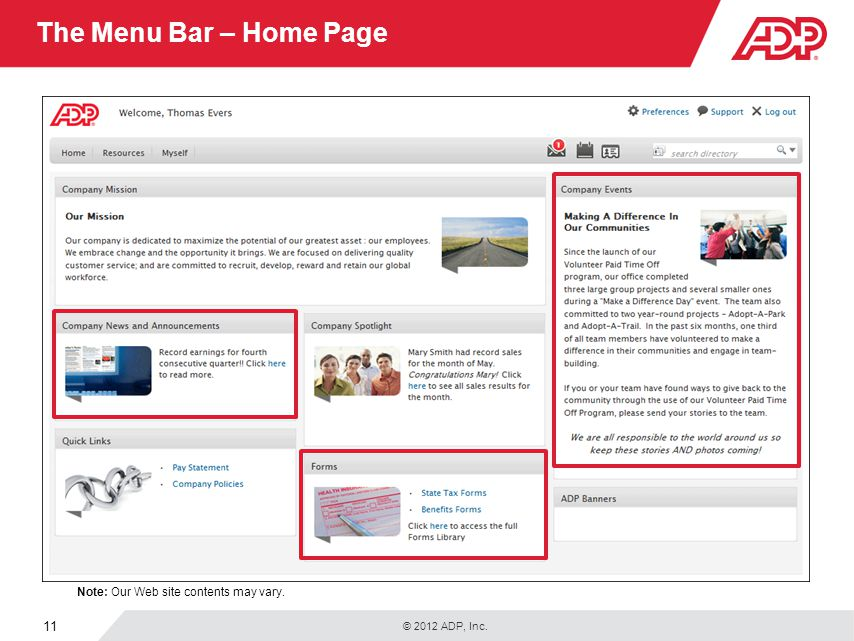 © 2012 ADP, Inc. 11 The Menu Bar – Home Page Note: Our Web site contents may vary.