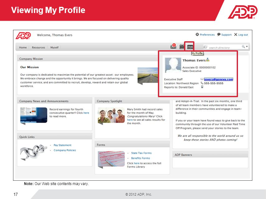 © 2012 ADP, Inc. 17 Viewing My Profile Note: Our Web site contents may vary.