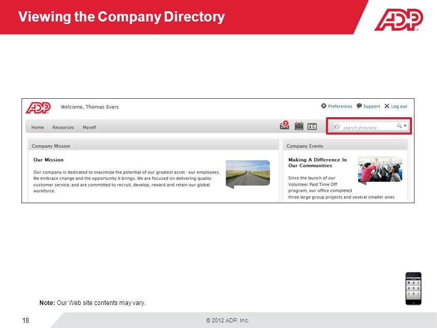 © 2012 ADP, Inc. 18 Viewing the Company Directory Note: Our Web site contents may vary.