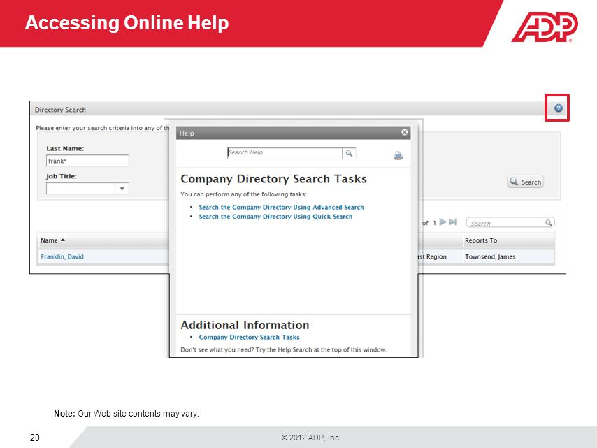 © 2012 ADP, Inc. 20 Accessing Online Help Note: Our Web site contents may vary.