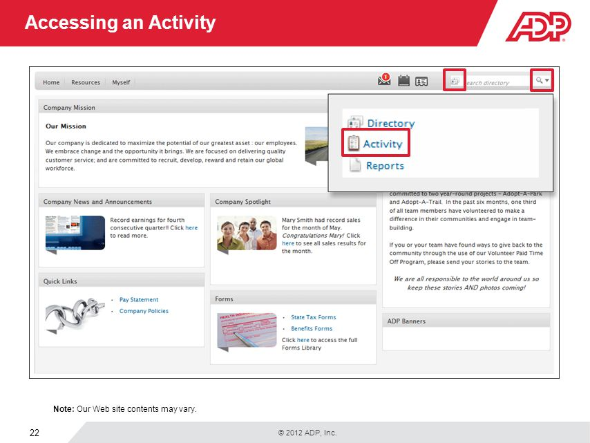 © 2012 ADP, Inc. 22 Accessing an Activity Note: Our Web site contents may vary.