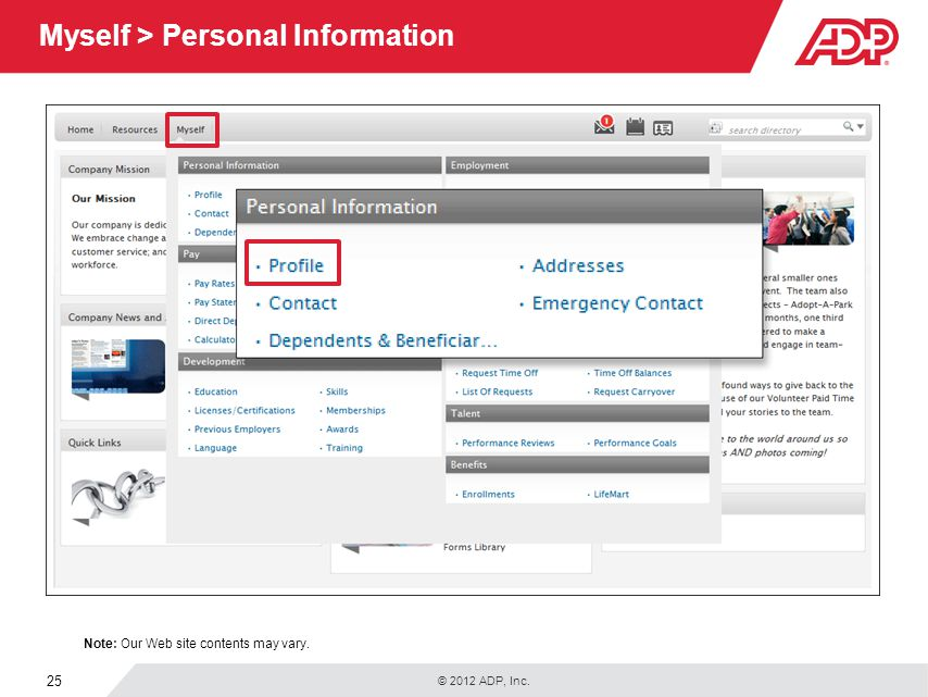 © 2012 ADP, Inc. 25 Myself > Personal Information Note: Our Web site contents may vary.