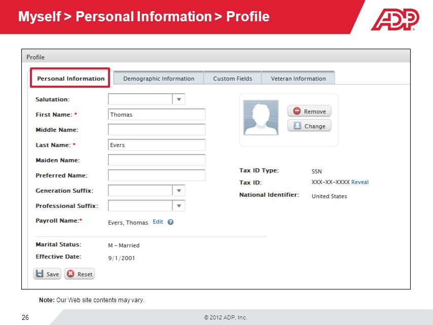 © 2012 ADP, Inc. 26 Myself > Personal Information > Profile Note: Our Web site contents may vary.