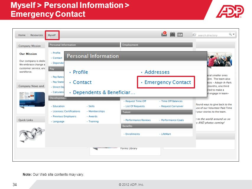 © 2012 ADP, Inc. 34 Myself > Personal Information > Emergency Contact Note: Our Web site contents may vary.