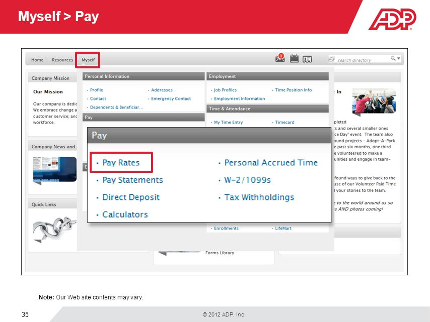 © 2012 ADP, Inc. 35 Myself > Pay Note: Our Web site contents may vary.