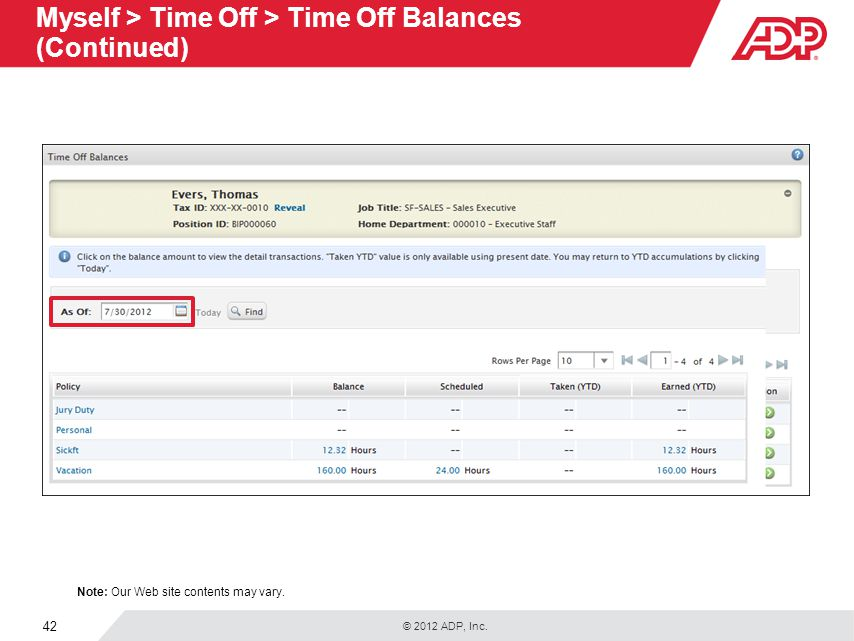 © 2012 ADP, Inc. 42 Myself > Time Off > Time Off Balances (Continued) Note: Our Web site contents may vary.