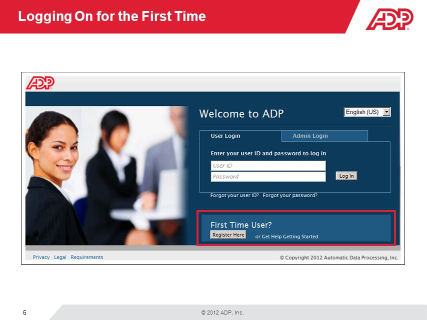 © 2012 ADP, Inc. 6 Logging On for the First Time