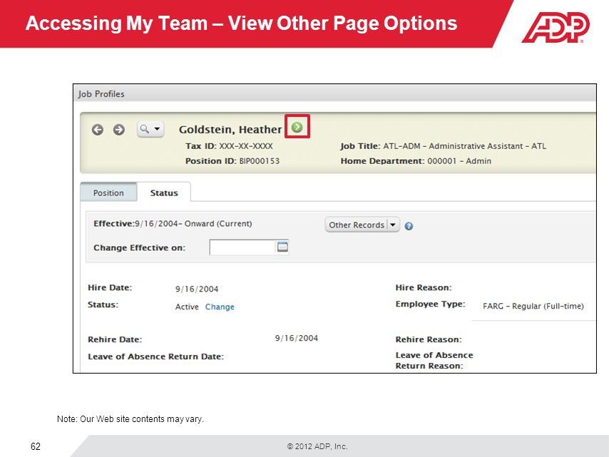 © 2012 ADP, Inc. 62 Accessing My Team – View Other Page Options Note: Our Web site contents may vary.