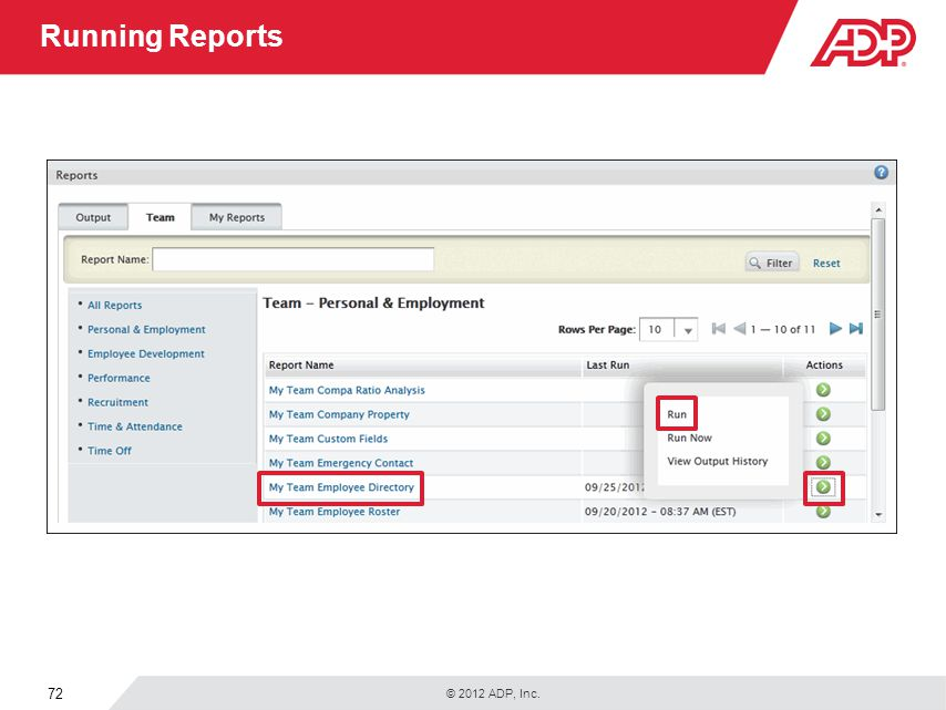 © 2012 ADP, Inc. 72 Running Reports