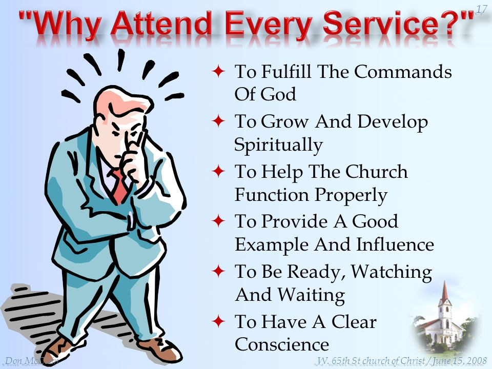 To Fulfill The Commands Of God To Grow And Develop Spiritually To Help The Church Function Properly To Provide A Good Example And Influence To Be Ready, Watching And Waiting To Have A Clear Conscience Don McClain 17 W.
