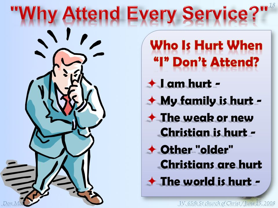 I am hurt - I am hurt - My family is hurt - My family is hurt - The weak or new Christian is hurt - The weak or new Christian is hurt - Other older Christians are hurt Other older Christians are hurt The world is hurt - The world is hurt - Don McClain 18 W.