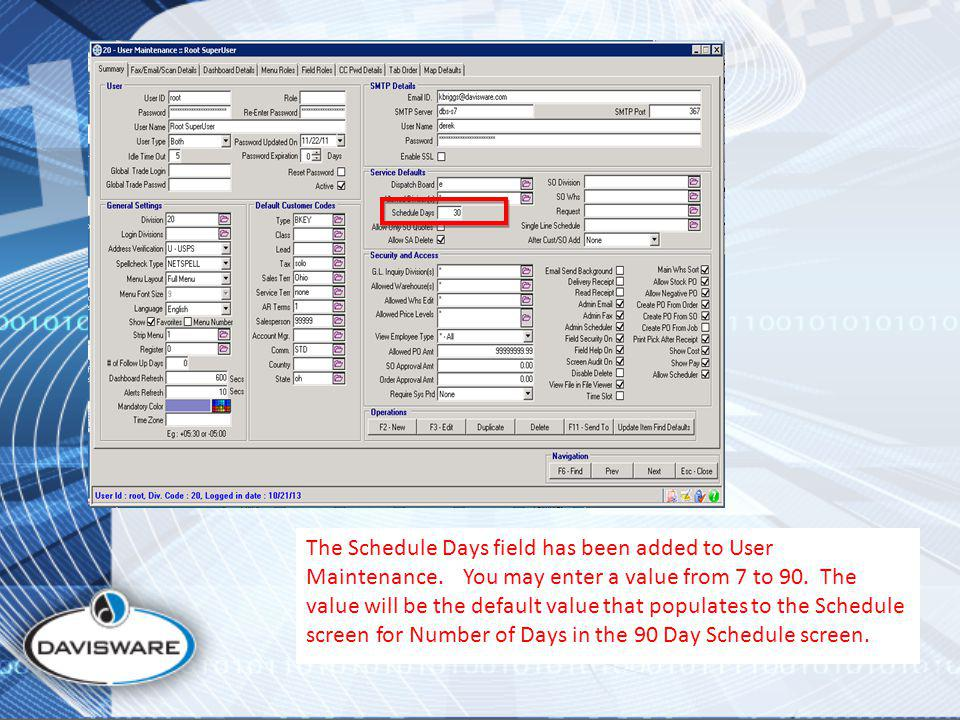 The Schedule Days field has been added to User Maintenance.