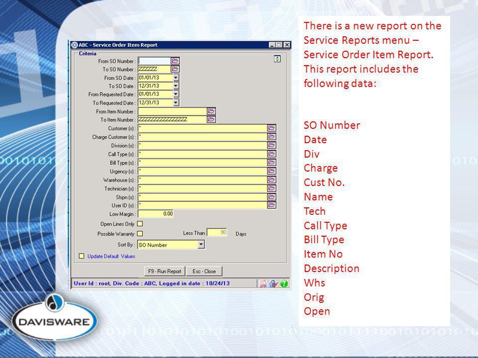 There is a new report on the Service Reports menu – Service Order Item Report. This report includes the following data: SO Number Date Div Charge Cust