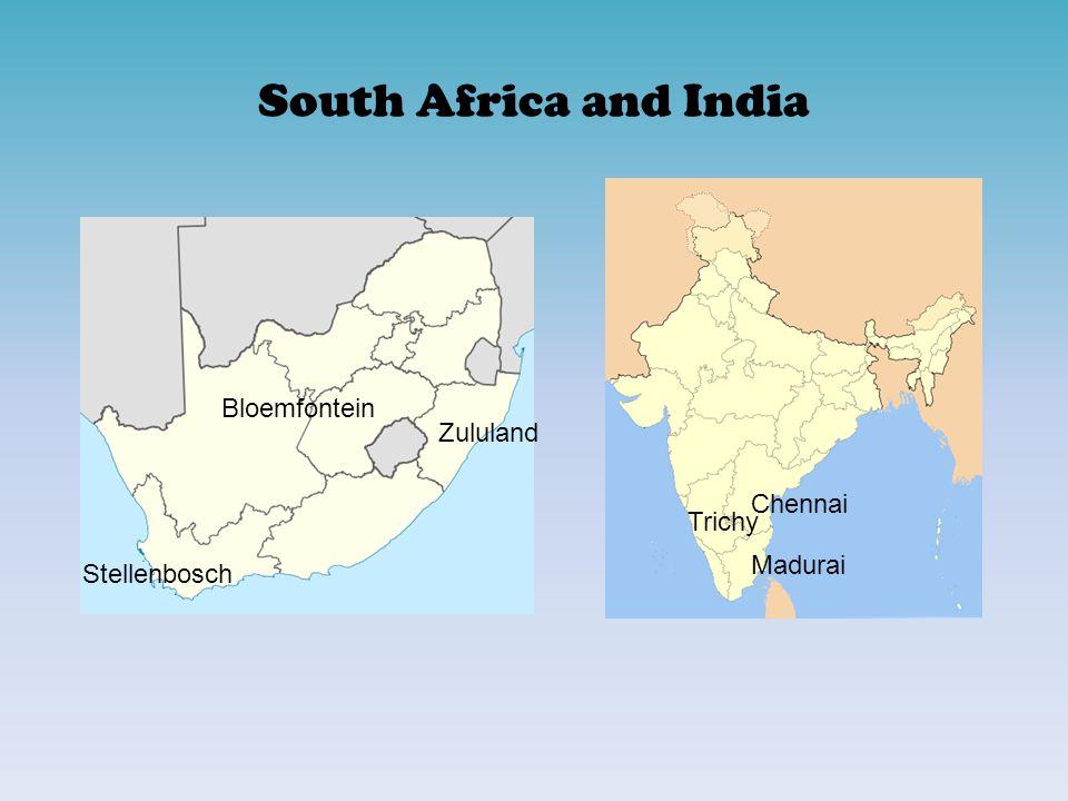 South Africa and India Bloemfontein Chennai Stellenbosch Zululand Trichy Madurai