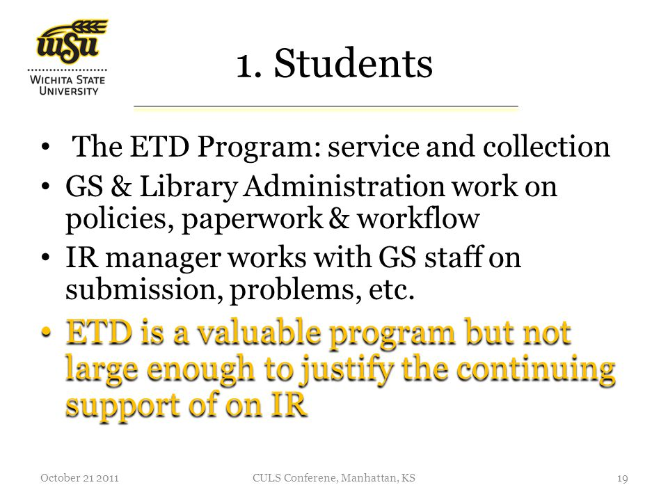 1. Students The ETD Program: service and collection GS & Library Administration work on policies, paperwork & workflow IR manager works with GS staff