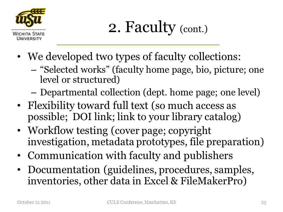 2. Faculty (cont.) We developed two types of faculty collections: – Selected works (faculty home page, bio, picture; one level or structured) – Depart