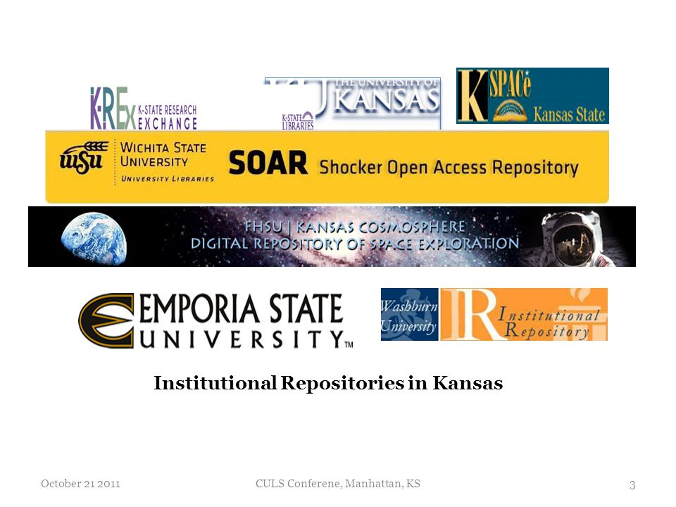 Institutional Repositories in Kansas October 21 2011CULS Conferene, Manhattan, KS3