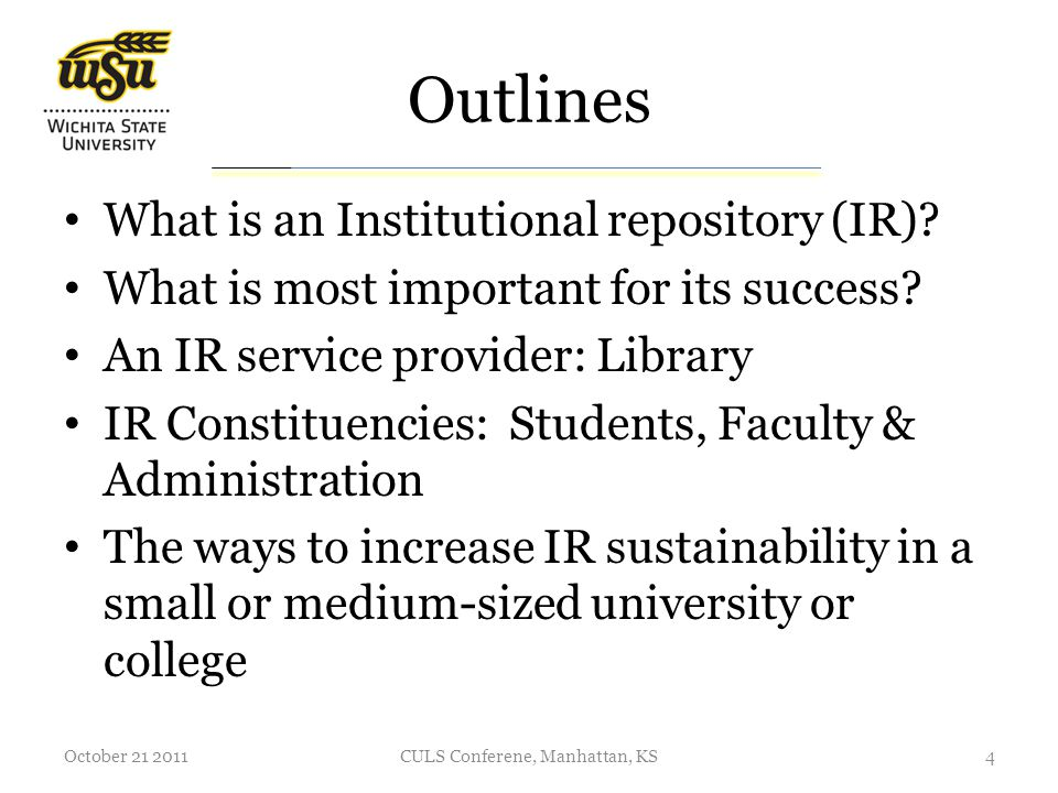 Outlines What is an Institutional repository (IR).