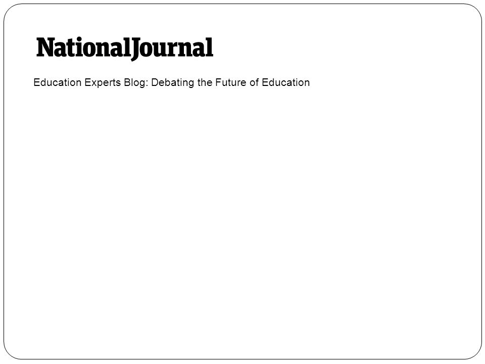 Education Experts Blog: Debating the Future of Education