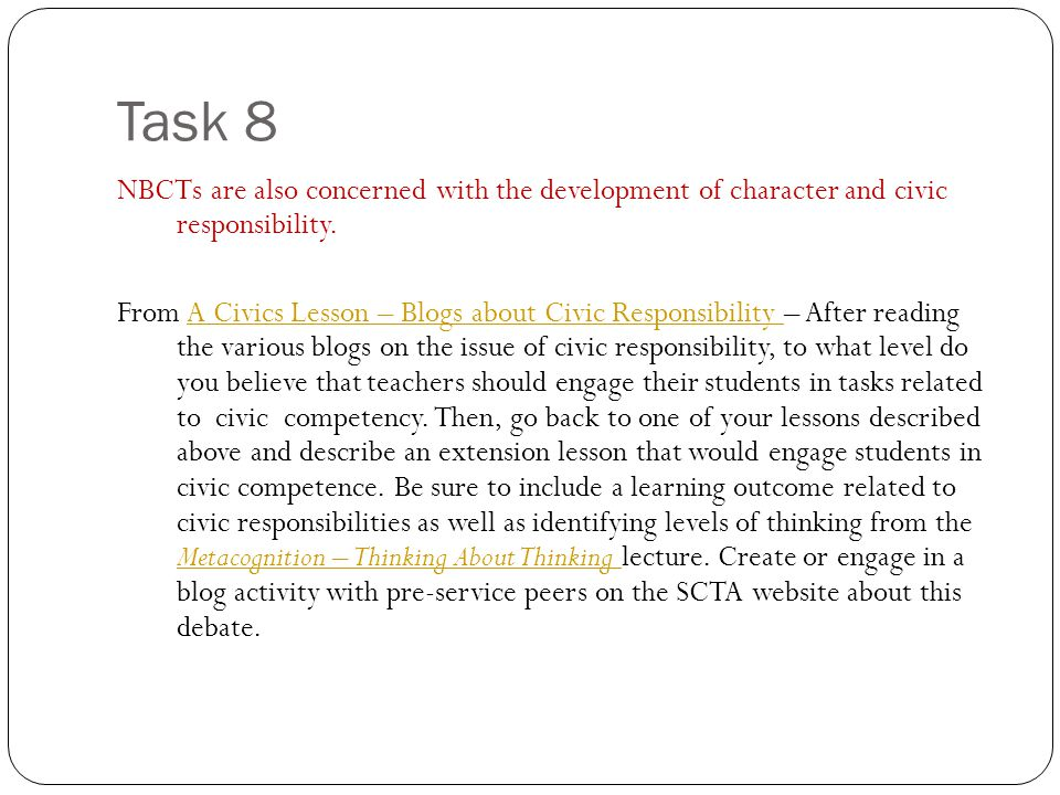 Task 8 NBCTs are also concerned with the development of character and civic responsibility. From A Civics Lesson – Blogs about Civic Responsibility –