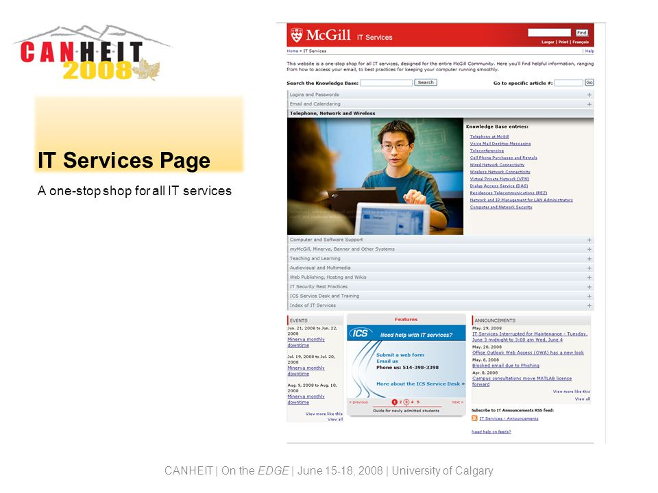 IT Services Page A one-stop shop for all IT services CANHEIT | On the EDGE | June 15-18, 2008 | University of Calgary